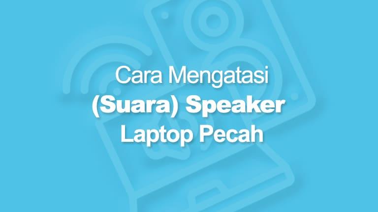Speaker Laptop Pecah