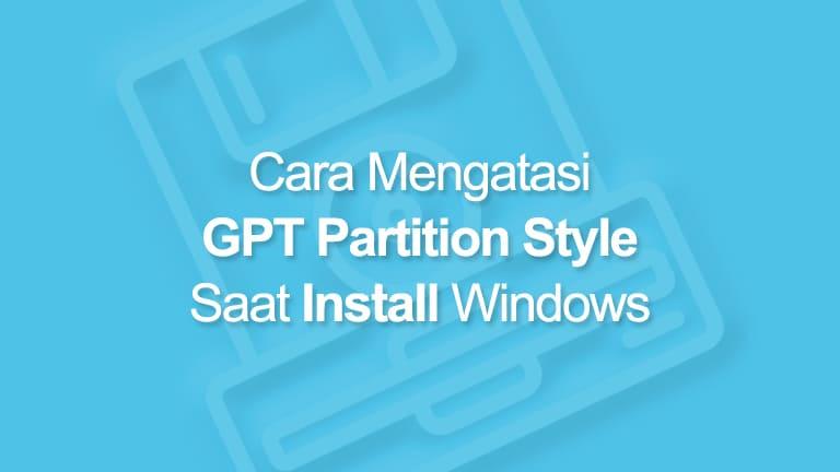 Cara Mengatasi GPT Partition Style