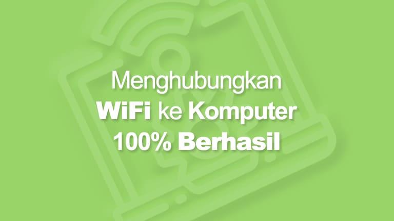Cara Menghubungkan Wifi Komputer
