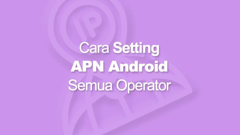 Cara Setting APN Android