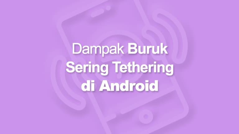 Dampak Buruk Tethering Android