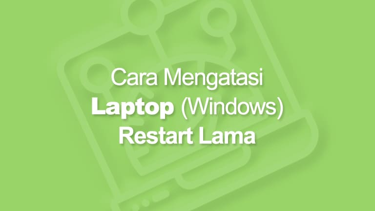 Laptop Windows Restart Lama