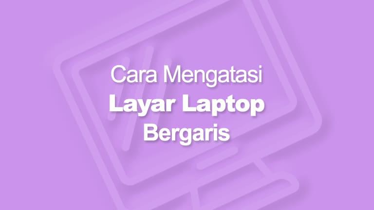 Layar Laptop Bergaris