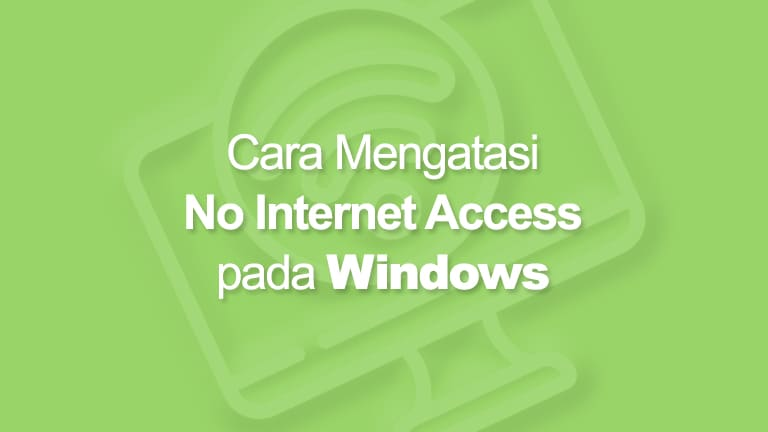 Cara Mengatasi No Internet Access