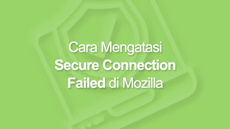 Cara Mengatasi Secure Connection Failed