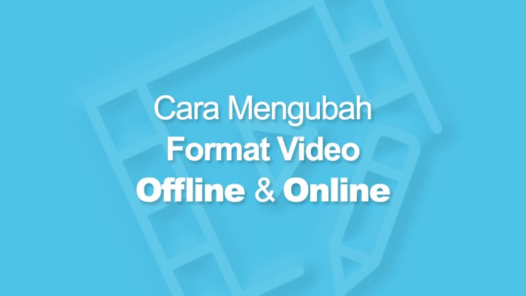 Cara Mengubah Format Video