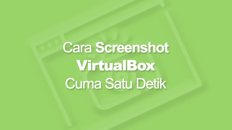 Cara Screenshot VirtualBox