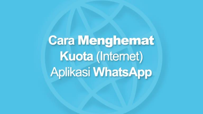 Cara Menghemat Kuota WhatsApp