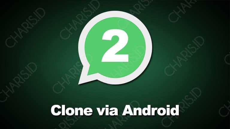 cara menggunakan 2 whatsapp di android